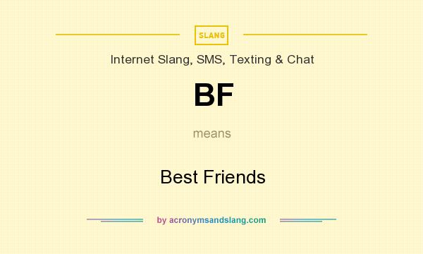 What does BF mean? It stands for Best Friends