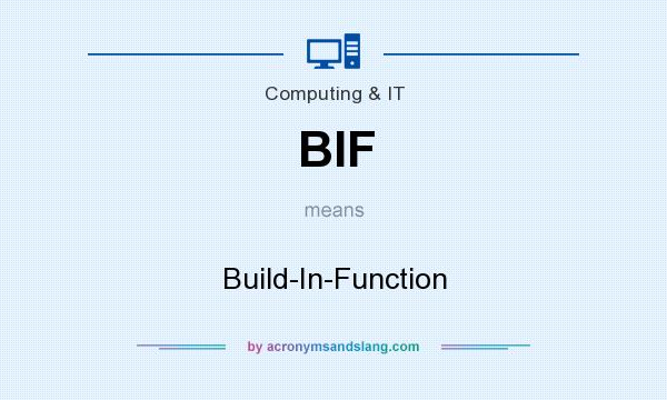 What does BIF mean? It stands for Build-In-Function