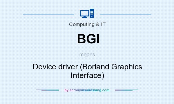 What does BGI mean? It stands for Device driver (Borland Graphics Interface)