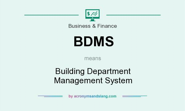 What does BDMS mean? It stands for Building Department Management System