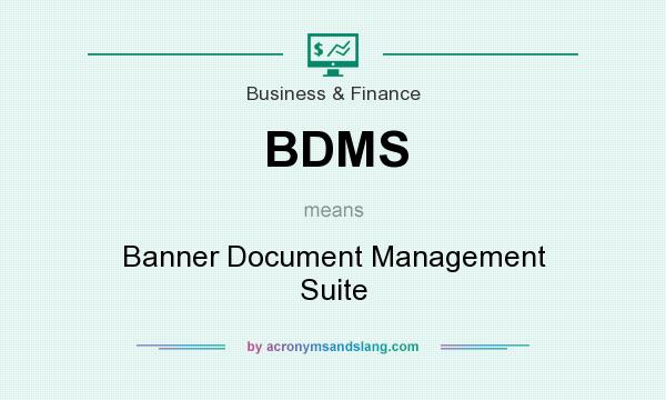 What does BDMS mean? It stands for Banner Document Management Suite