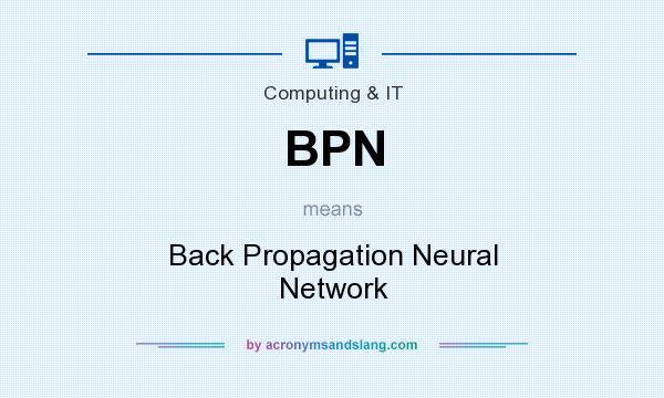 What does BPN mean? It stands for Back Propagation Neural Network
