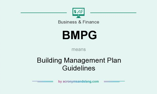 What does BMPG mean? It stands for Building Management Plan Guidelines
