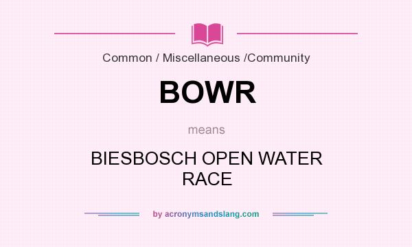 What does BOWR mean? It stands for BIESBOSCH OPEN WATER RACE