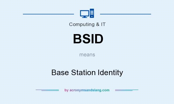 What does BSID mean? It stands for Base Station Identity