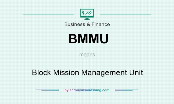 What does BMMU mean? It stands for Block Mission Management Unit