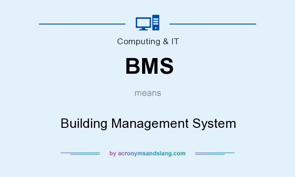 What does BMS mean? It stands for Building Management System