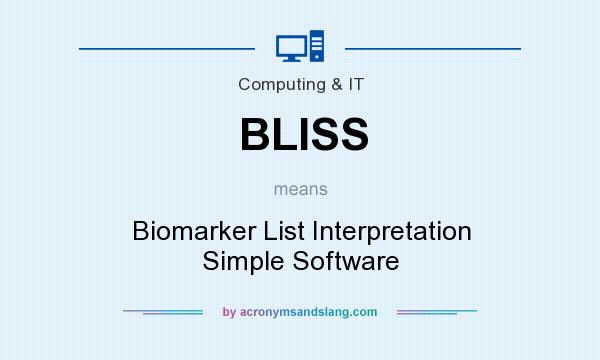 What does BLISS mean? It stands for Biomarker List Interpretation Simple Software