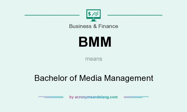 What does BMM mean? It stands for Bachelor of Media Management