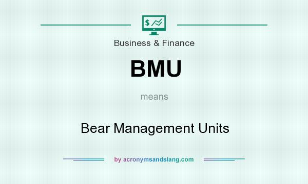 What does BMU mean? It stands for Bear Management Units