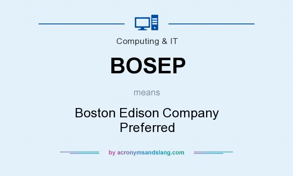 What does BOSEP mean? It stands for Boston Edison Company Preferred
