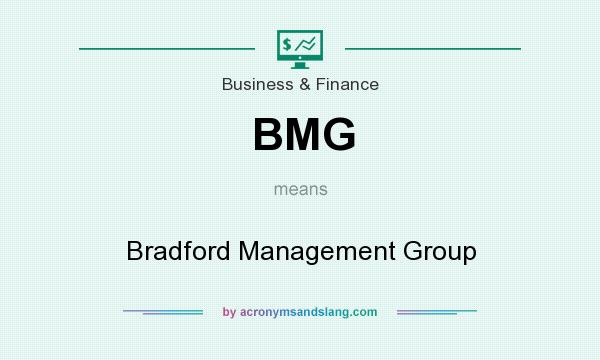 What does BMG mean? It stands for Bradford Management Group