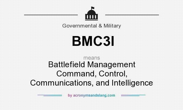 What does BMC3I mean? It stands for Battlefield Management Command, Control, Communications, and Intelligence