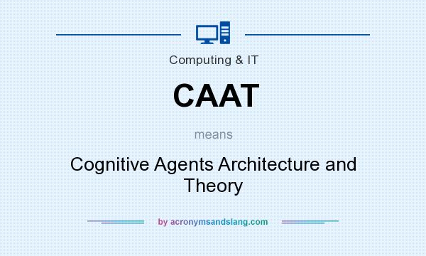 What does CAAT mean? It stands for Cognitive Agents Architecture and Theory