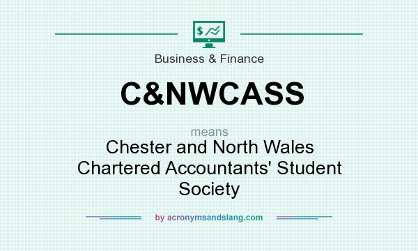 What does C&NWCASS mean? It stands for Chester and North Wales Chartered Accountants` Student Society