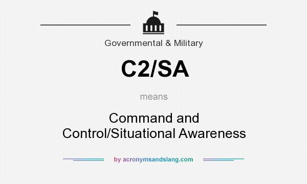 What does C2/SA mean? It stands for Command and Control/Situational Awareness