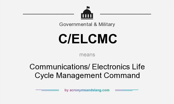 What does C/ELCMC mean? It stands for Communications/ Electronics Life Cycle Management Command