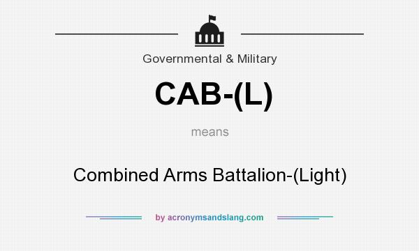 What does CAB-(L) mean? It stands for Combined Arms Battalion-(Light)