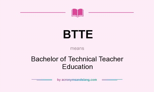 BTTE - Bachelor of Technical Teacher Education in Undefined by ...