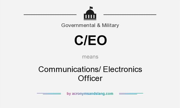 What does C/EO mean? It stands for Communications/ Electronics Officer