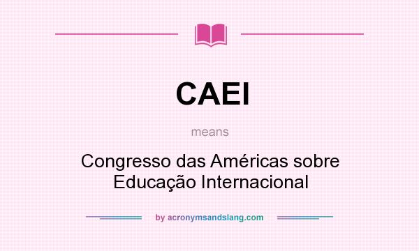 What does CAEI mean? It stands for Congresso das Américas sobre Educação Internacional