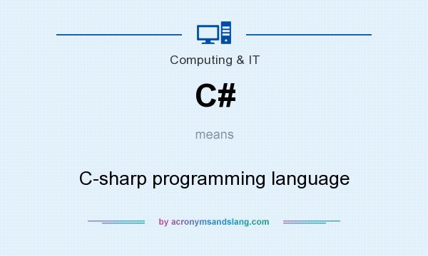 What does C# mean? It stands for C-sharp programming language