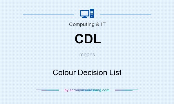 What does CDL mean? It stands for Colour Decision List