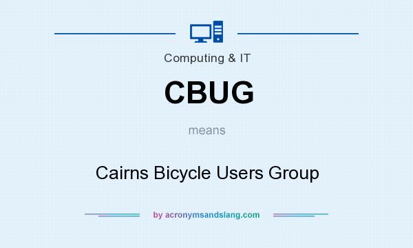 What does CBUG mean? It stands for Cairns Bicycle Users Group