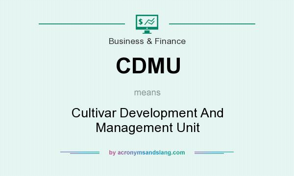 What does CDMU mean? It stands for Cultivar Development And Management Unit