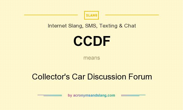 What does CCDF mean? It stands for Collector`s Car Discussion Forum