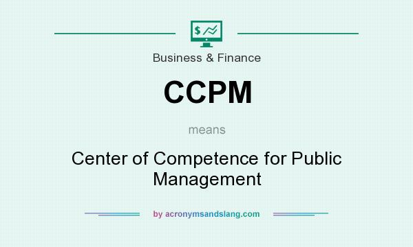 What does CCPM mean? It stands for Center of Competence for Public Management