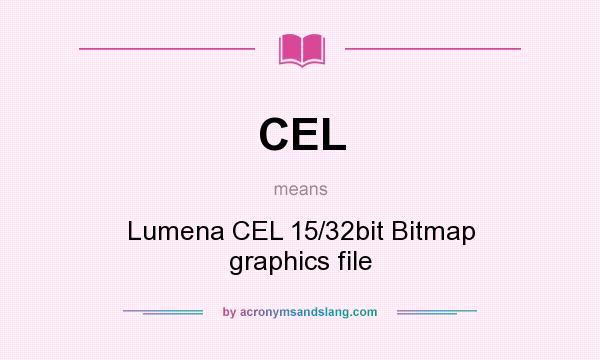 What does CEL mean? It stands for Lumena CEL 15/32bit Bitmap graphics file
