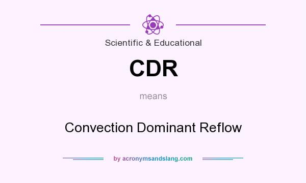 What does CDR mean? It stands for Convection Dominant Reflow