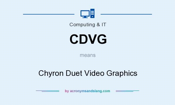 What does CDVG mean? It stands for Chyron Duet Video Graphics