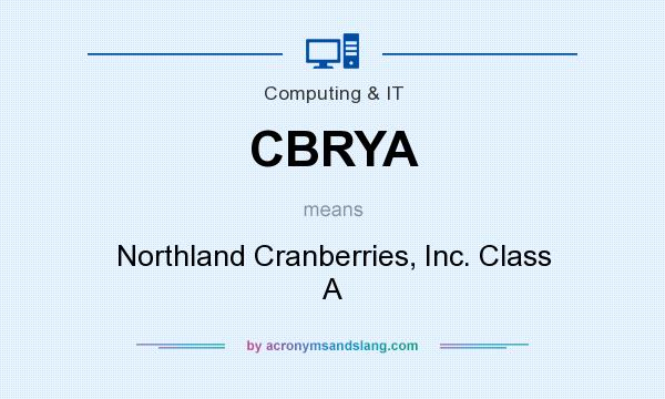 What does CBRYA mean? It stands for Northland Cranberries, Inc. Class A