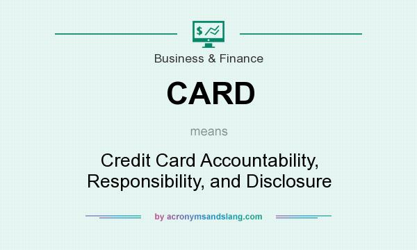 credit card accountability responsibility and disclosure Obama signs credit card reforms into law the credit card accountability, responsibility and disclosure act (or credit card act.