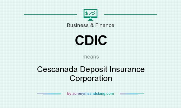 What does CDIC mean? It stands for Cescanada Deposit Insurance Corporation