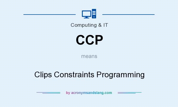 What does CCP mean? It stands for Clips Constraints Programming