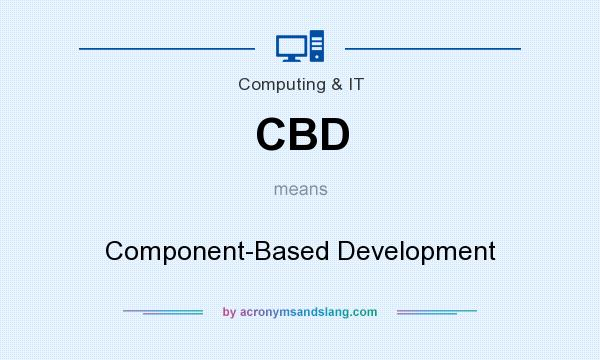 What does CBD mean? It stands for Component-Based Development