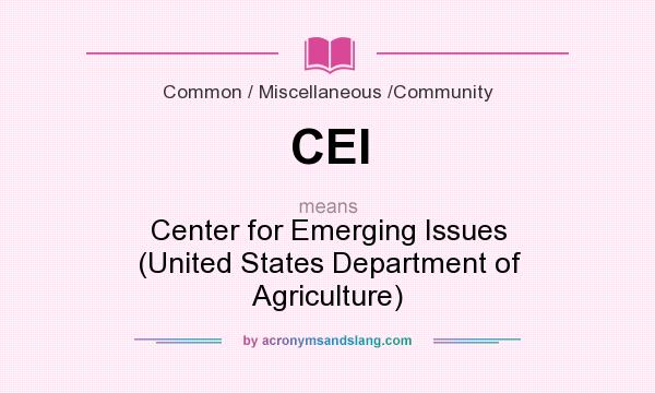 What does CEI mean? It stands for Center for Emerging Issues (United States Department of Agriculture)