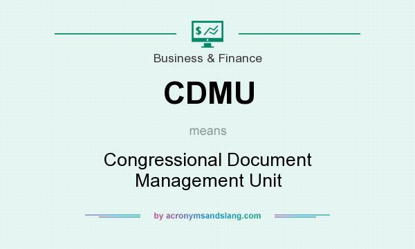 What does CDMU mean? It stands for Congressional Document Management Unit