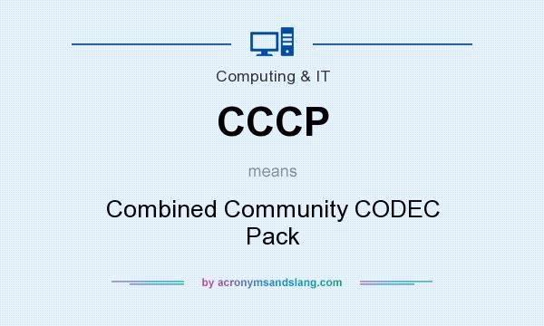 What does CCCP mean? It stands for Combined Community CODEC Pack