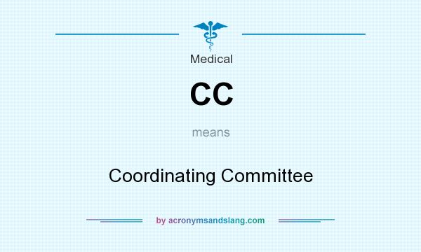 What does CC mean? It stands for Coordinating Committee