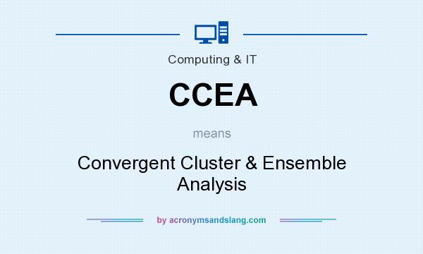 What does CCEA mean? It stands for Convergent Cluster & Ensemble Analysis
