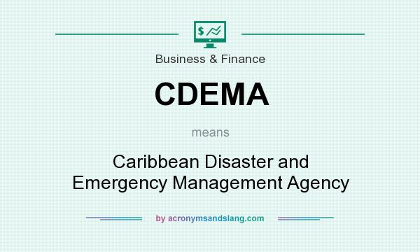 What does CDEMA mean? It stands for Caribbean Disaster and Emergency Management Agency