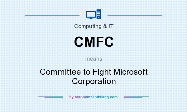 What does CMFC mean? It stands for Committee to Fight Microsoft Corporation