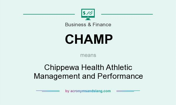 What does CHAMP mean? It stands for Chippewa Health Athletic Management and Performance