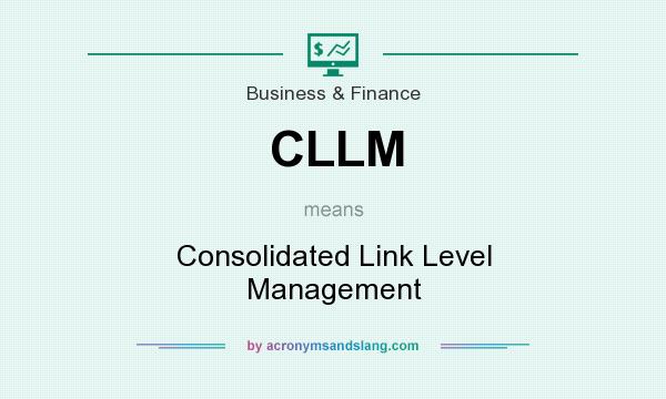 What does CLLM mean? It stands for Consolidated Link Level Management