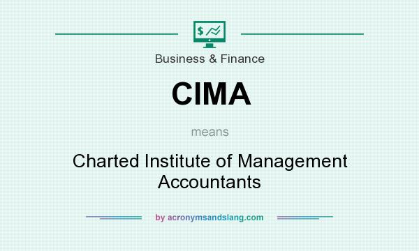 What does CIMA mean? It stands for Charted Institute of Management Accountants