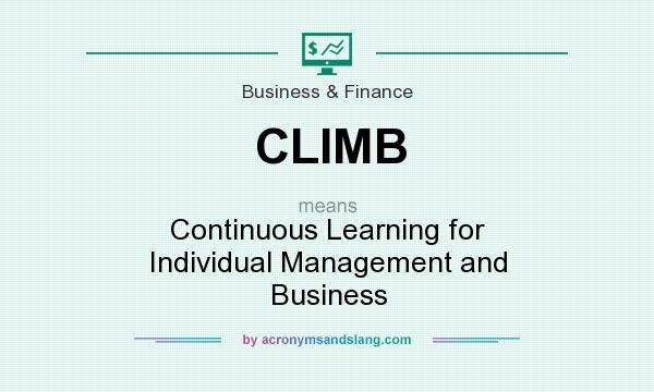 What does CLIMB mean? It stands for Continuous Learning for Individual Management and Business
